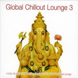 GLOBAL CHILLOUT LOUNGE 3 - 5CD