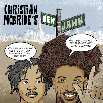 CHRISTIAN MCBRIDE'S NEW JAWN (PLAK)