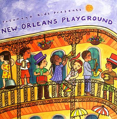 PUTUMAYO KIDS PRESENTS NEW ORLEANS PLAYGROUND