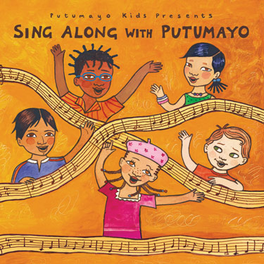PUTUMAYO KIDS PRESENTS SING ALONG WITH PUTUMAYO