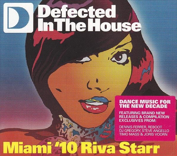 RIVA STARR - DEFECTED IN THE HOUSE - MIAMI '10