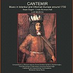 CANTEMİR: MUSIC IN ISTANBUL AND OTTOMAN EUROPE AROUND 1700