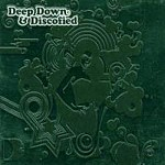 DEEP DOWN & DISCOFIED