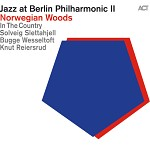 JAZZ AT BERLIN PHILARMONIC II: NORWEGIAN WOODS