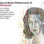 JAZZ AT BERLIN PHILHARMONIC IX - PANNONICA