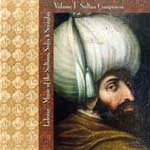 LALEZAR - MUSIC OF THE SULTANS, SUFIS & SERAGLIO VOL I - SULTAN COMPOSERS
