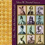 LALEZAR - MUSIC OF THE SULTANS, SUFIS & SERAGLIO VOL III - MINORITY COMPOSERS