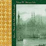 LALEZAR - MUSIC OF THE SULTANS, SUFIS & SERAGLIO VOL IV - OTTOMAN SUITE
