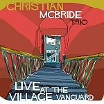 CHRISTIAN MCBRIDE LIVE AT THE VILLAGE VANGUARD