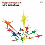 MAGIC MOMENTS 6 - IN THE SPIRIT OF JAZZ