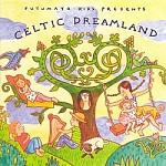 PUTUMAYO KIDS PRESENTS CELTIC DREAMLAND