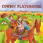 PUTUMAYO KIDS PRESENTS COWBOY PLAYGROUND