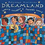 PUTUMAYO KIDS PRESENTS DREAMLAND