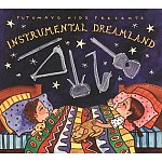 PUTUMAYO KIDS PRESENTS INSTRUMENTAL DREAMLAND