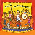 PUTUMAYO KIDS PRESENTS JAZZ PLAYGROUND