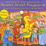 PUTUMAYO KIDS PRESENTS SESAME STREET PLAYGROUND