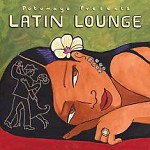 PUTUMAYO PRESENTS LATIN LOUNGE
