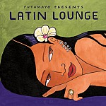 PUTUMAYO PRESENTS LATIN LOUNGE (RE-RELEASE)