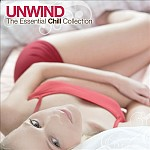 UNWIND: THE ESSENTIAL CHILL COLLECTION